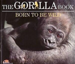 Gorilla Book, The: Born to be Wild 'Wild Planet Carla Litchfield