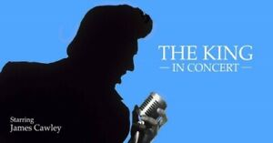 The King In Concert Elvis Tribute Starring James Cawley Saturday