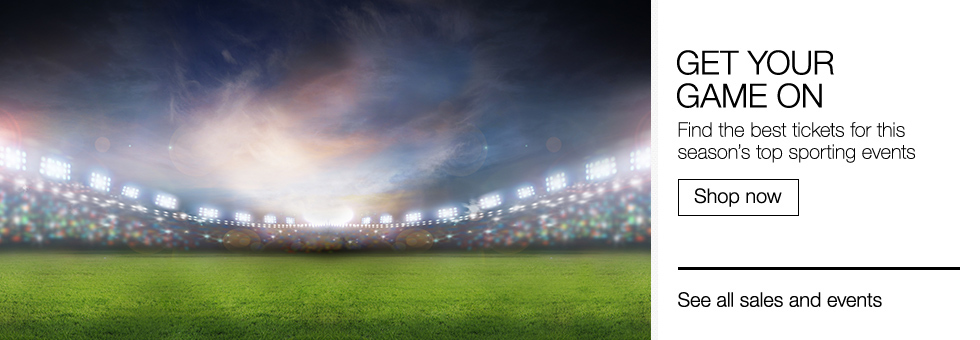 Get Your Game On | Find the best tickets for this season's top sporting events | Shop now