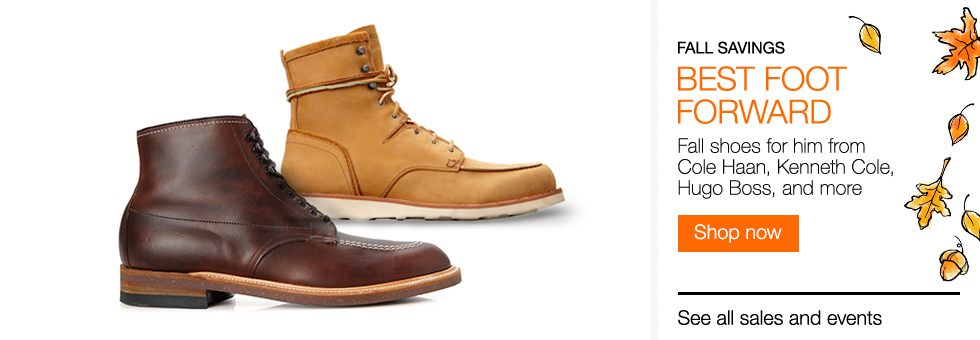 Fall Savings | Best Foot Forward | Fall shoes for him from Cole Haan, Kenneth Cole, Hugo Boss, and more | Shop now