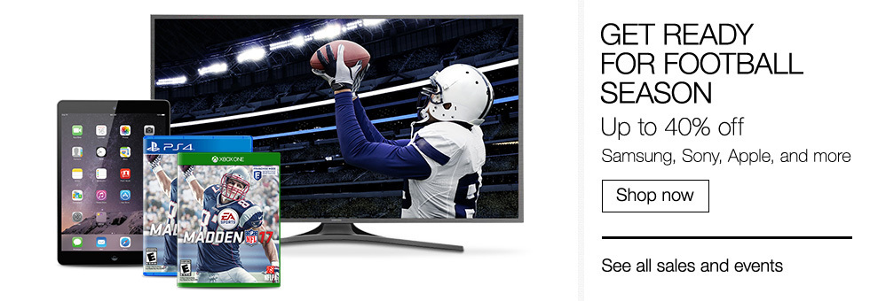 Get Ready For Football Season | Up to 40% off Samsung, Sony, Apple, and more | Shop now
