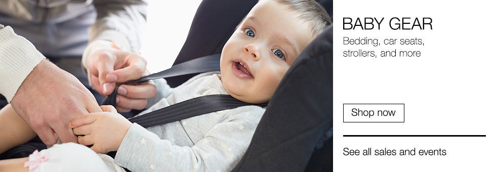 Baby Gear | Bedding, car seats, strollers, and more | Shop now