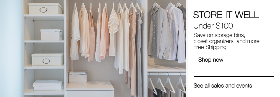 Store It Well | Under $100 | Save on storage bins, closet organizers, and more | Free Shipping