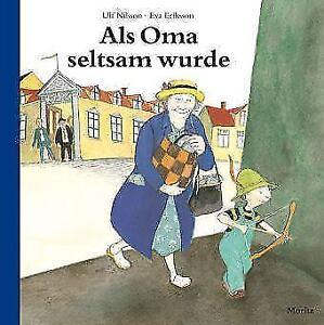 Als Oma seltsam wurde ►►►ungelesen ° von Eva Eriksson und Ulf Nilsson
