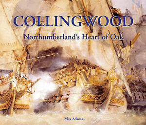 Collingwood: Northumberland's Heart of Oak by Max Adams (Paperback, 2005)