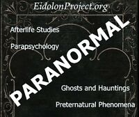 RED DEER PARANORMAL, GHOSTS, HAUNTINGS: EIDOLON PROJECT CANADA