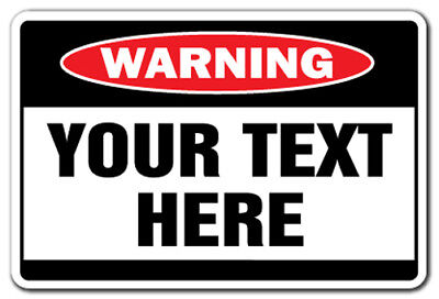 CUSTOM WARNING SIGN You Pick The Text personalized gift any words make signs