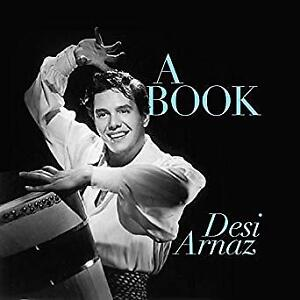A BOOK the story of Desi Arnaz