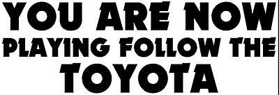 Following Toyota Van - FOLLOW THE TOYOTA STICKER Funny Caravan Bailey Swift JDM Car Novelty Vinyl Decal