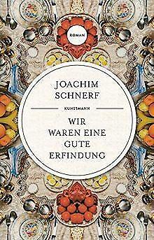Wir waren eine gute Erfindung von Joachim Schnerf | Buch | Zustand sehr gut
