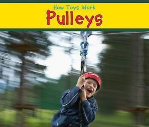 Pulleys (How Toys Work),Smith, Sian,New Book mon0000056203