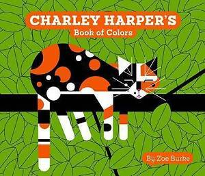 Charley Harper's Book of Colors By Burke, Zoe
