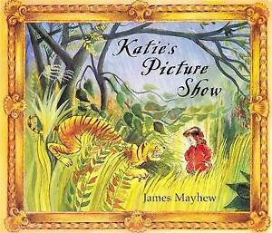 KATIE'S PICTURE SHOW James Mayhew PB BOOK