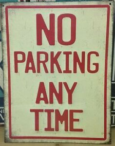 No Parking Any Time Embossed Raised Metal Sign. 13 x 10 inches