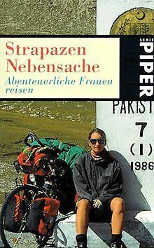Strapazen Nebensache. Abenteuerliche Frauen reisen. von ...   Buch   Zustand gut