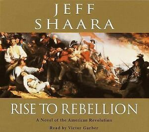 Rise to Rebellion: A Novel of the American Revolution, Shaara, Jeff, Good Book