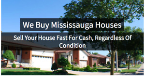**{{ We Will Buy Any Mississauga House & Pay CA$H }}**