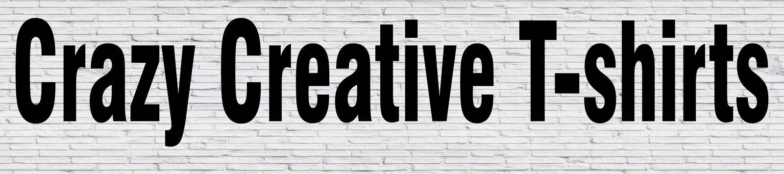 Crazy Creative T-Shirts