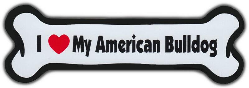 Dog Bone Magnet: I LOVE MY AMERICAN BULLDOG | Dogs Doggy Puppy | BULL DOG