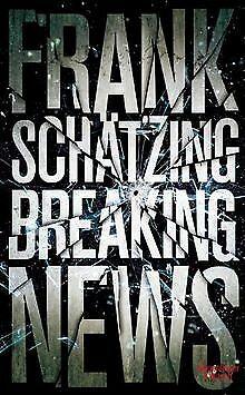 Breaking News von Schätzing, Frank | Buch | Zustand gut