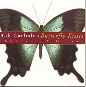 Bob Carlisle Butterfly Kisses CD