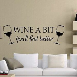"""""""Wine a Bit, You'll feel better"""" wall decal  Peterborough Peterborough Area image 2"""