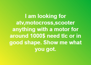 looking for atv,motocross,scooter,and more
