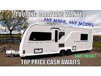 TOURING CARAVANS WANTED ANY MAKE OR MODEL TOP CASH PAID