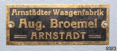 Waagen-Schild BLECHSCHILD Arnstädter Waagenfabrik August Brömel ARNSTADT Gewicht