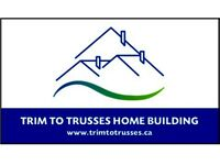 Trim to Trusses Home Building
