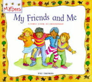 My Friends and Me: Friendship (MYBees) by Thomas,