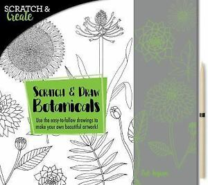 Scratch & Create: Scratch and Create: Scratch and Draw Botanicals : Use the  Easy-To-follow Drawings to Make Your Own Beautiful Artwork! by Zoe Ingram