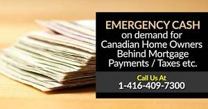Emergency CASH for Canadian Home owners behind payments