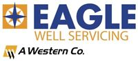STEADY WORK! EAGLE WELL SERVICING IS HIRING!