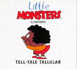 Tell Tale Tallulah (Little Monsters), Garth, Tony, Very Good Book