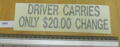 Genuine New York Taxi Window Decal - Driver Carries Only $20.00 In Change