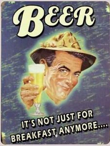 Beer- It's Not Just For Breakfast Anymore Tin Wall Sign