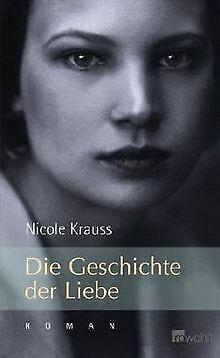 Die Geschichte der Liebe von Krauss, Nicole | Buch | Zustand sehr gut (Die Geschichte Der Liebe Buch)