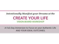 Design Your Life And Intentionally Manifest Your Dreams & Goals At The Vision Board Workshop