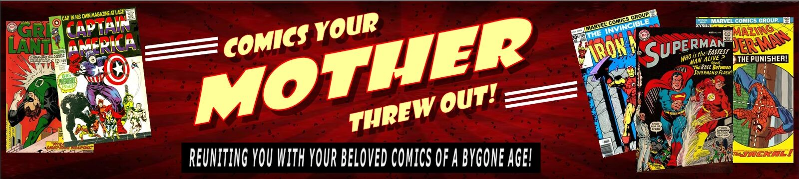 COMICS YOUR MOTHER THREW OUT