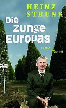 Die Zunge Europas von Strunk, Heinz | Buch | Zustand sehr gut