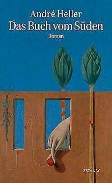 Das Buch vom Süden: Roman von Heller, André   Buch   Zustand gut