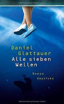 Alle sieben Wellen: Roman von Glattauer, Daniel | Buch | Zustand sehr gut