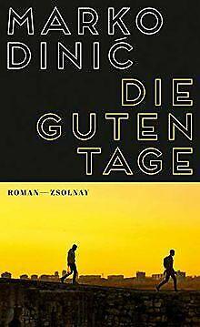 Die guten Tage: Roman von Dinic, Marko | Buch | Zustand sehr gut