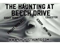 Ghost hunt t beech drive leicester