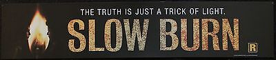 Slow Burn, Large (5X25) Movie Theater Mylar Banner/Poster