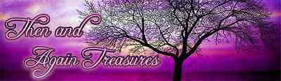 Then And Again Treasures