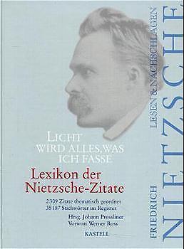 Licht Wird Alles Was Ich Fasse Lexikon Der Nietzsche Zitate Von