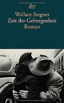 Zeit der Geborgenheit: Roman von Stegner, Wallace | Buch | Zustand gut