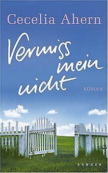 Vermiss mein nicht: Roman von Ahern, Cecelia | Buch | Zustand gut